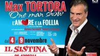 """Max Tortora in scena al Sistina con """"L'amore e la follia"""""""